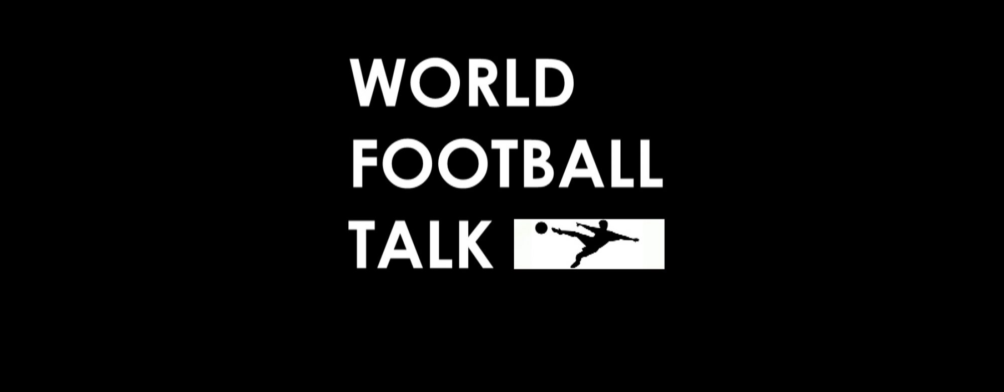 World Football Talk Podcast